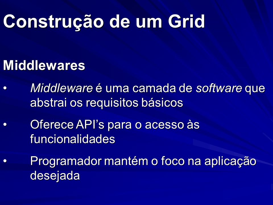 Construção de um Grid Middlewares