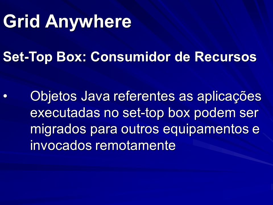 Grid Anywhere Set-Top Box: Consumidor de Recursos