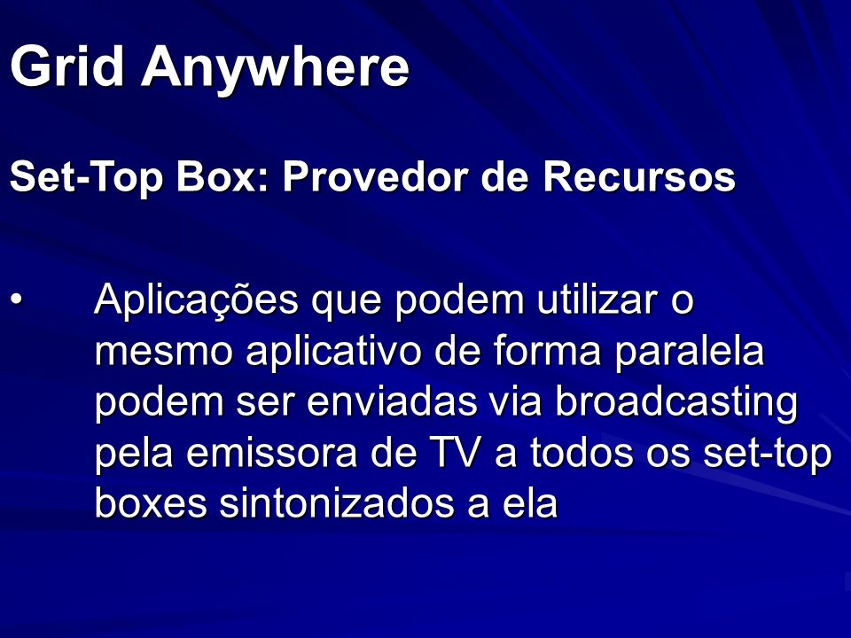 Grid Anywhere Set-Top Box: Provedor de Recursos
