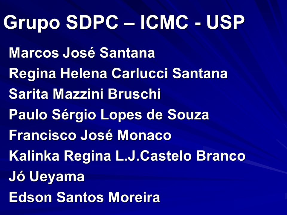 Grupo SDPC – ICMC - USP Marcos José Santana