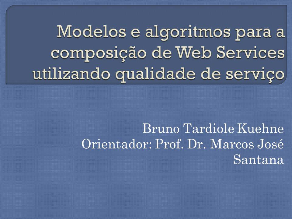 Bruno Tardiole Kuehne Orientador: Prof. Dr. Marcos José Santana