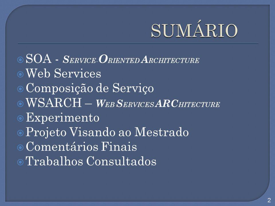 SUMÁRIO SOA - SERVICE-ORIENTED ARCHITECTURE Web Services