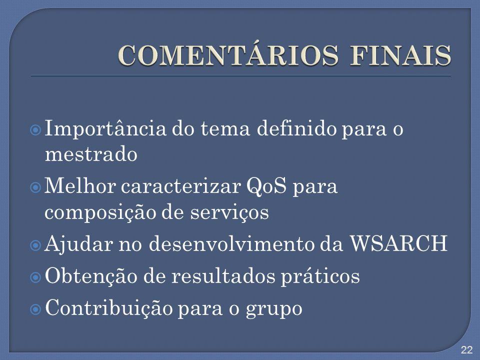 COMENTÁRIOS FINAIS Importância do tema definido para o mestrado