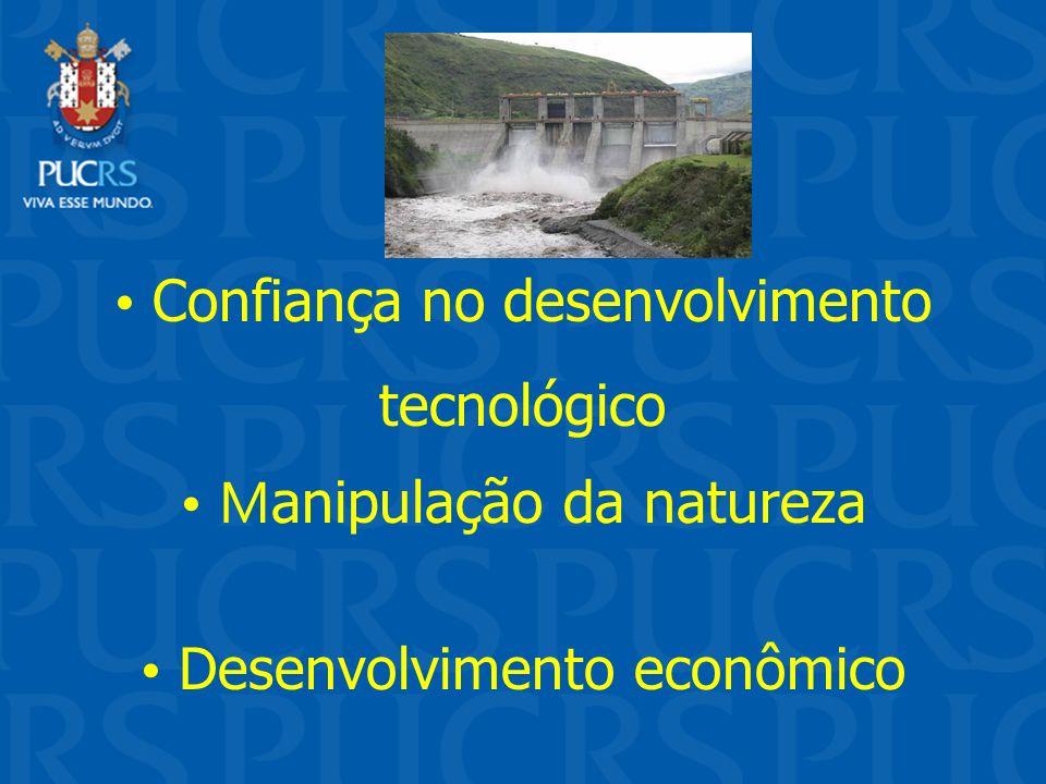• Confiança no desenvolvimento tecnológico