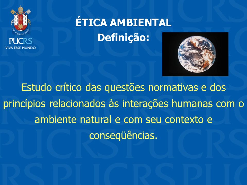 ÉTICA AMBIENTAL Definição: