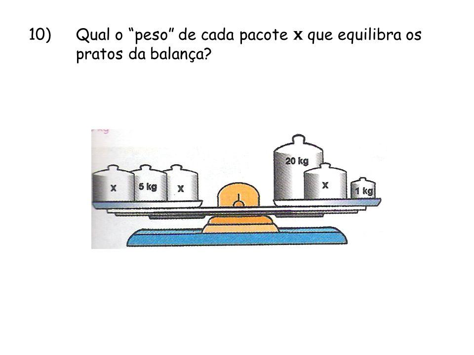 10) Qual o peso de cada pacote x que equilibra os pratos da balança