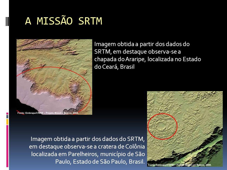 A MISSÃO SRTM Imagem obtida a partir dos dados do SRTM, em destaque observa-se a chapada do Araripe, localizada no Estado do Ceará, Brasil.