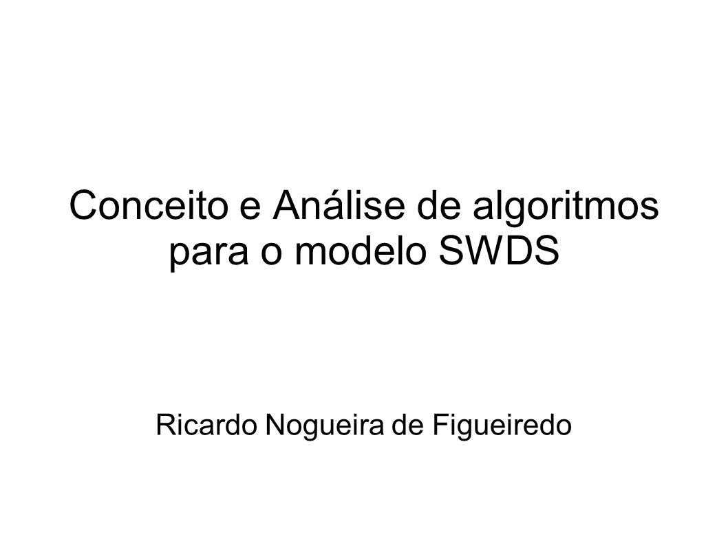 Conceito e Análise de algoritmos para o modelo SWDS