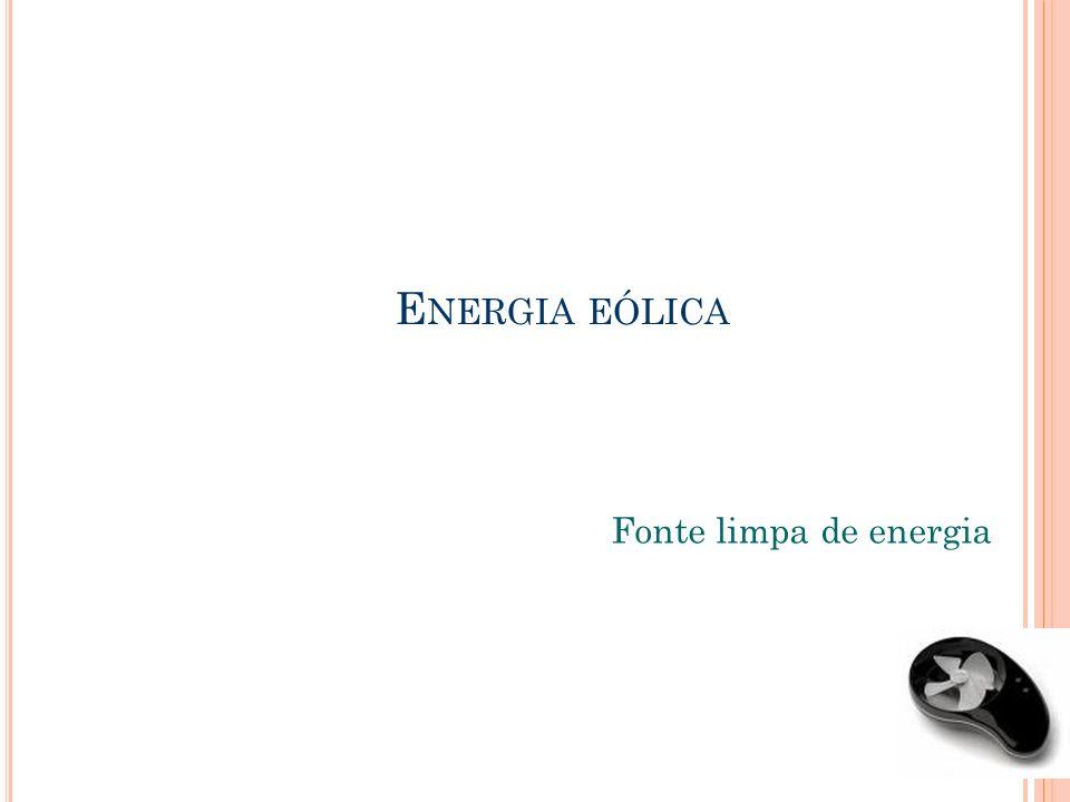Energia eólica Fonte limpa de energia