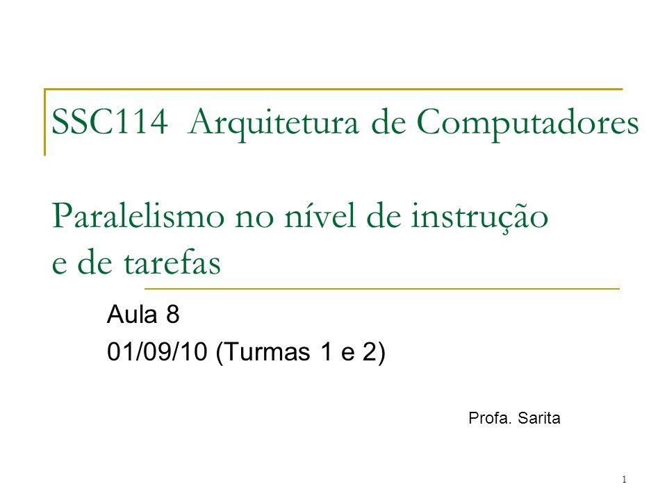 Aula 8 01/09/10 (Turmas 1 e 2) Profa. Sarita