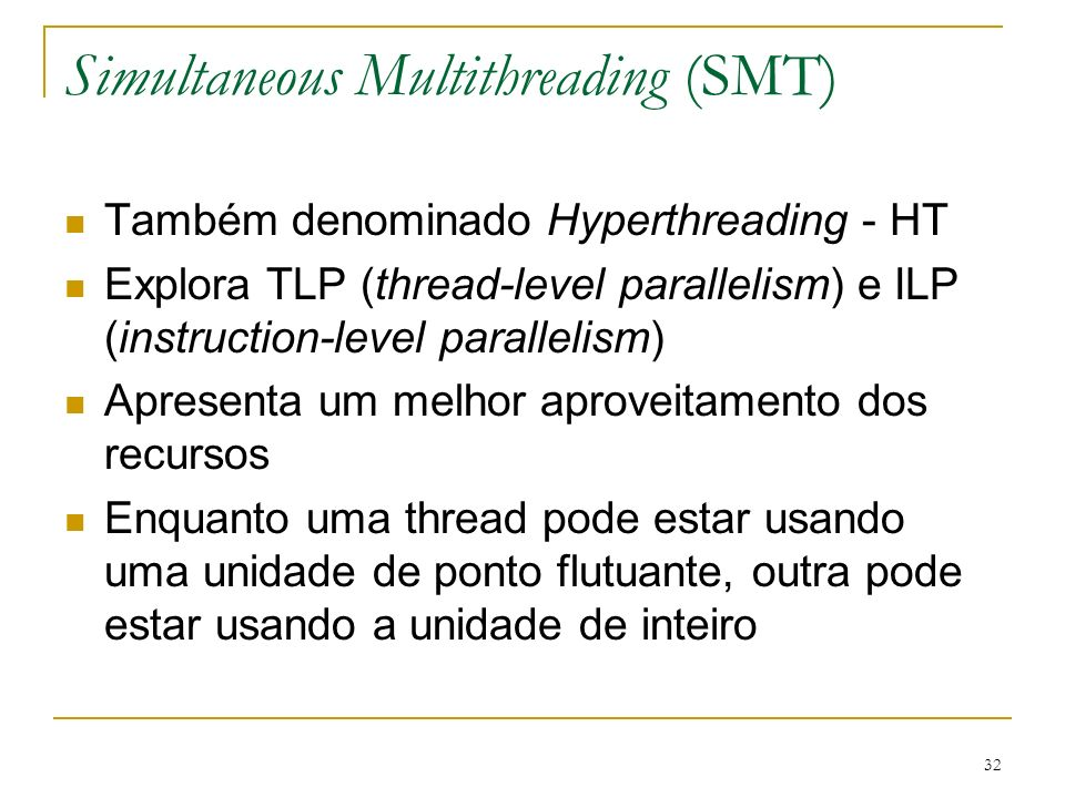 Simultaneous Multithreading (SMT)