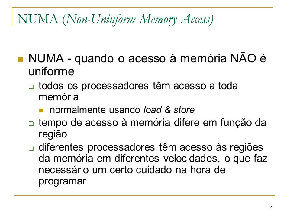 NUMA (Non-Uninform Memory Access)