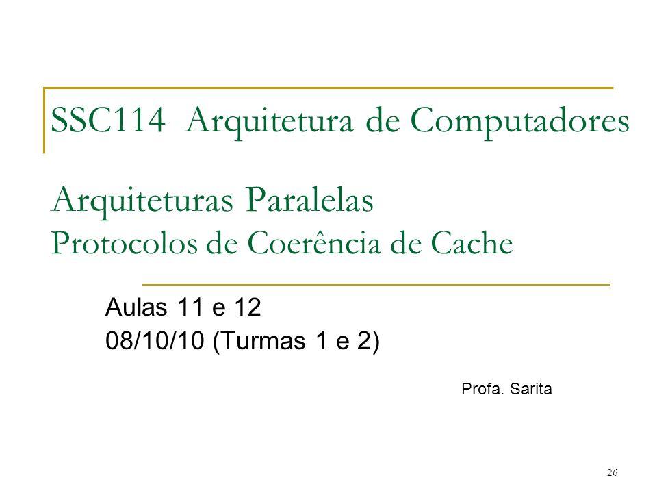 Aulas 11 e 12 08/10/10 (Turmas 1 e 2) Profa. Sarita