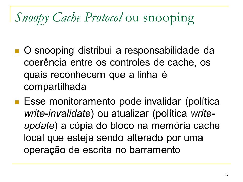 Snoopy Cache Protocol ou snooping