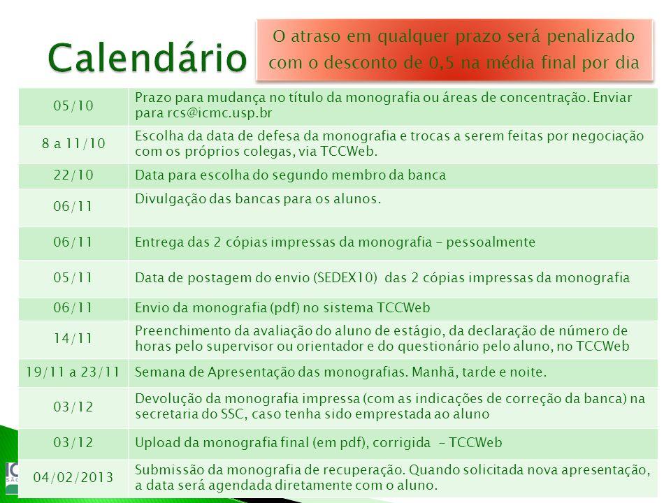 CalendárioO atraso em qualquer prazo será penalizado com o desconto de 0,5 na média final por dia. 05/10.