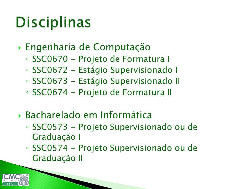 Disciplinas Engenharia de Computação Bacharelado em Informática