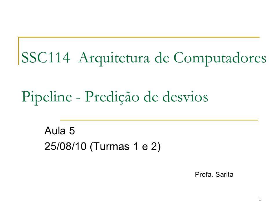 SSC114 Arquitetura de Computadores Pipeline - Predição de desvios
