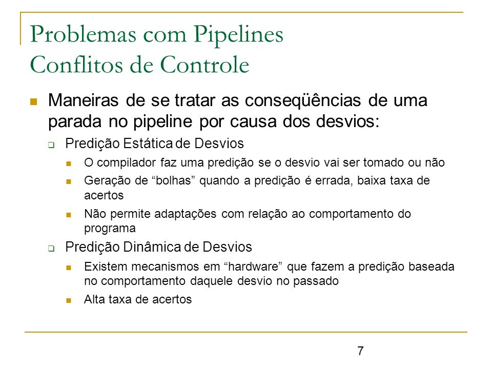 Problemas com Pipelines Conflitos de Controle