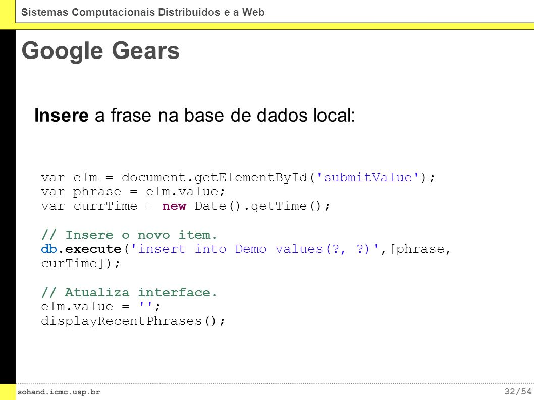 Google Gears Insere a frase na base de dados local: