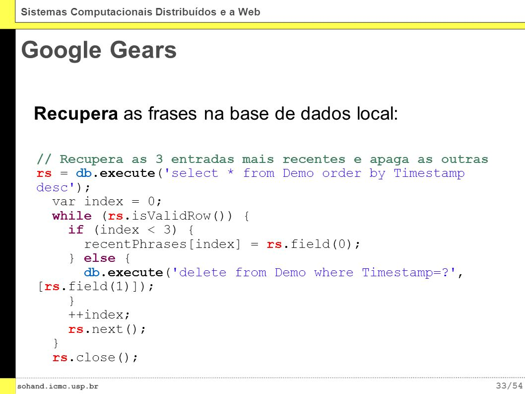 Google Gears Recupera as frases na base de dados local: