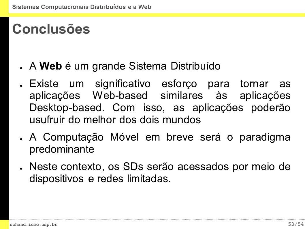 Conclusões A Web é um grande Sistema Distribuído