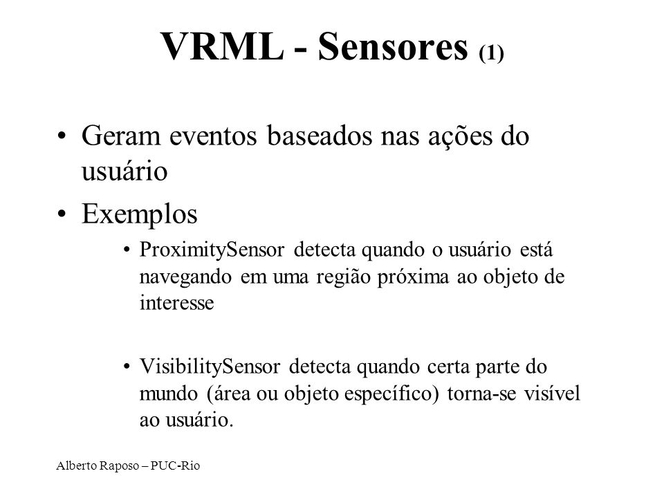 VRML - Sensores (1) Geram eventos baseados nas ações do usuário