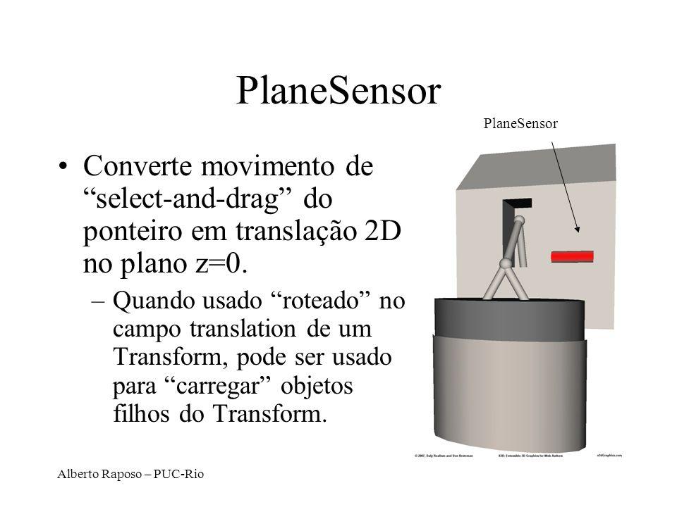 PlaneSensor PlaneSensor. Converte movimento de select-and-drag do ponteiro em translação 2D no plano z=0.