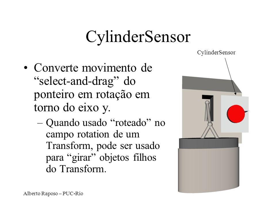 CylinderSensor CylinderSensor. Converte movimento de select-and-drag do ponteiro em rotação em torno do eixo y.