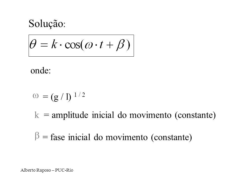 Solução: onde: w = (g / l) 1 / 2