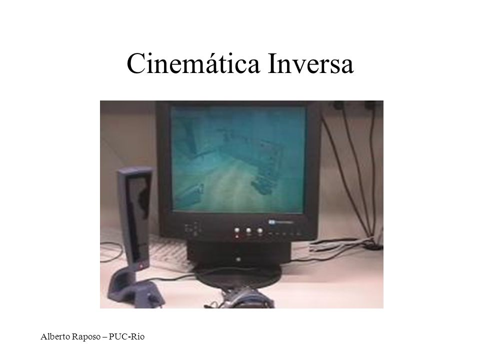 Cinemática Inversa Alberto Raposo – PUC-Rio