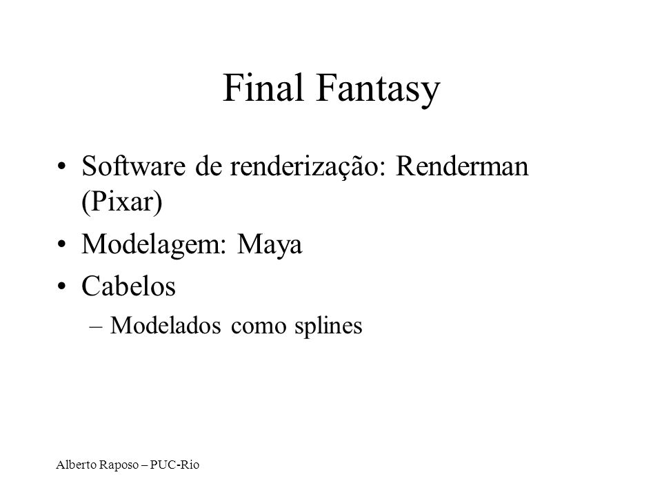 Final Fantasy Software de renderização: Renderman (Pixar)