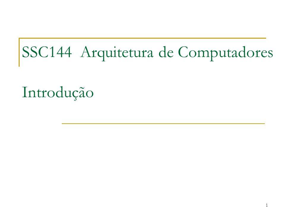 SSC144 Arquitetura de Computadores Introdução