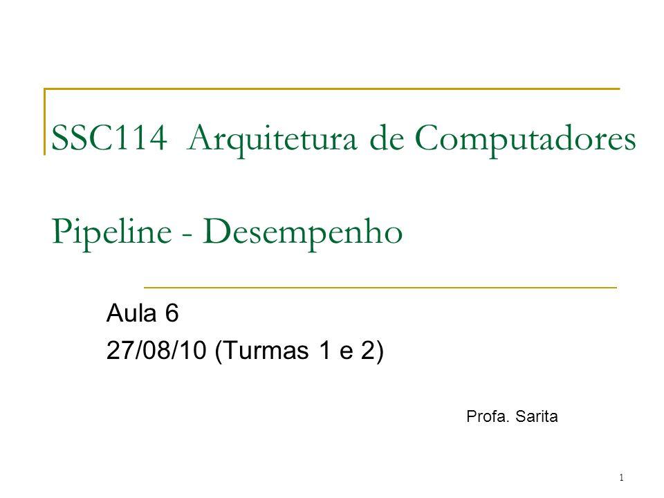 SSC114 Arquitetura de Computadores Pipeline - Desempenho