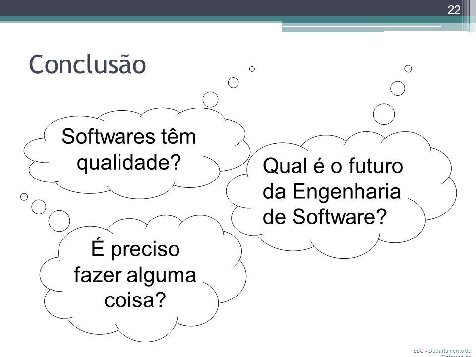 Conclusão Softwares têm qualidade