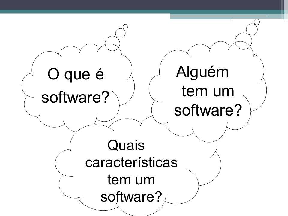 Quais características tem um software