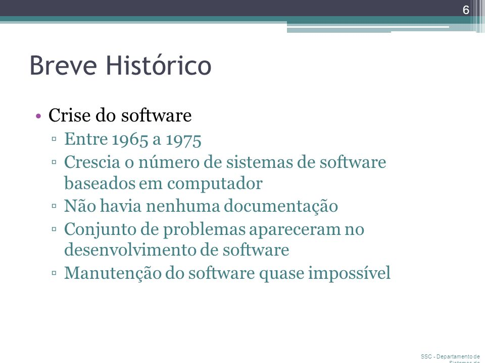Breve Histórico Crise do software Entre 1965 a 1975