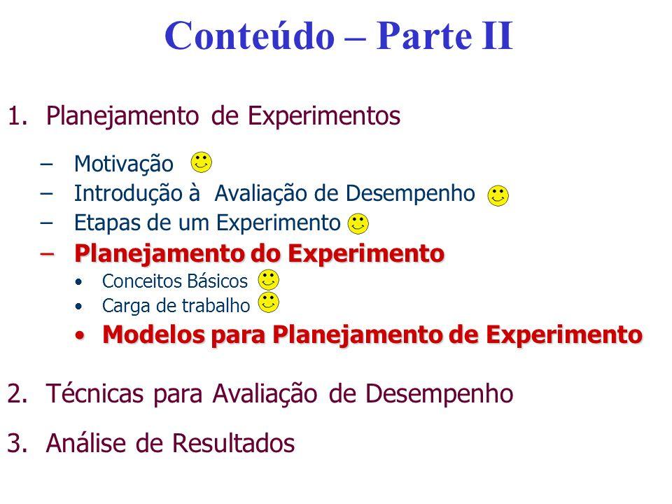 Conteúdo – Parte II Planejamento de Experimentos