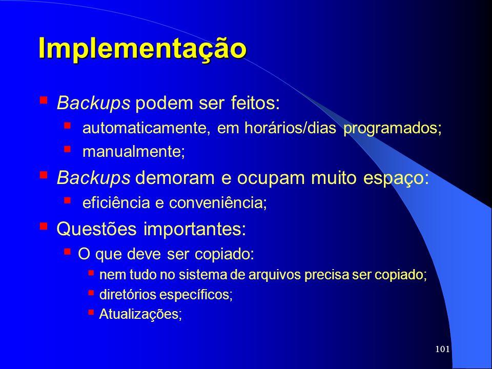 Implementação Backups podem ser feitos: