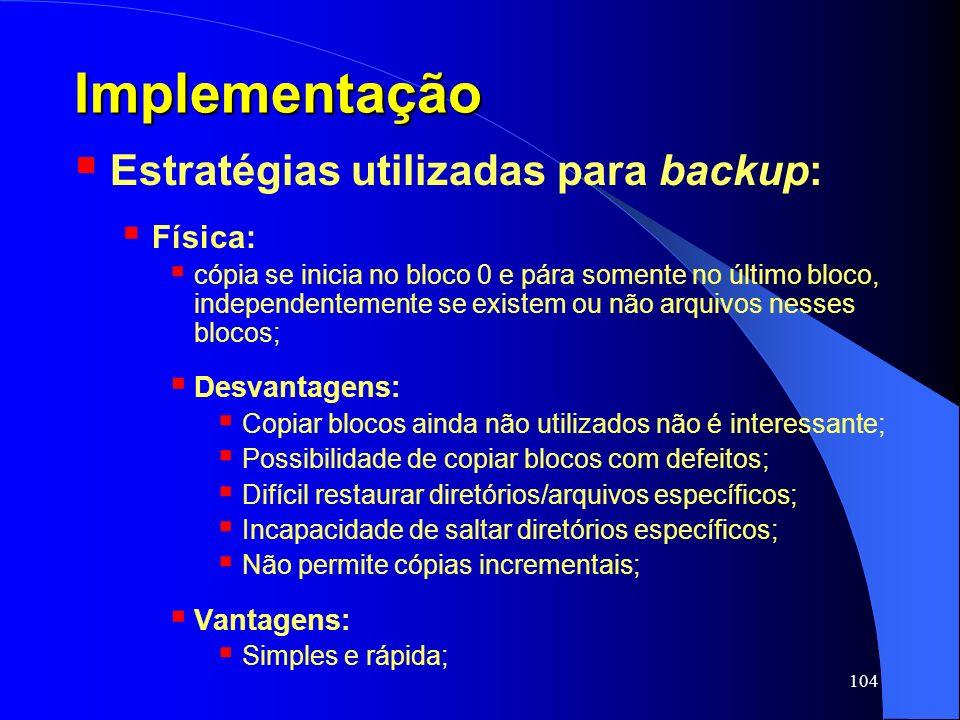 Implementação Estratégias utilizadas para backup: Física:
