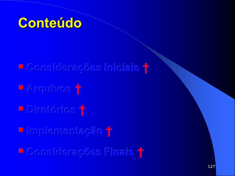 Conteúdo Considerações Iniciais † Arquivos † Diretórios †