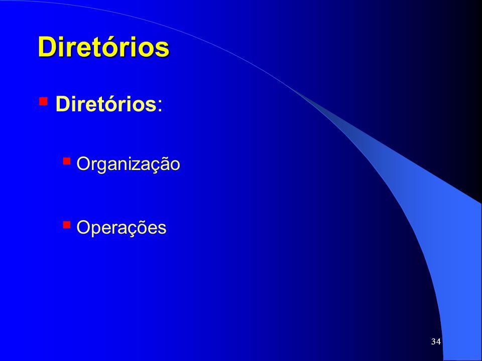 Diretórios Diretórios: Organização Operações