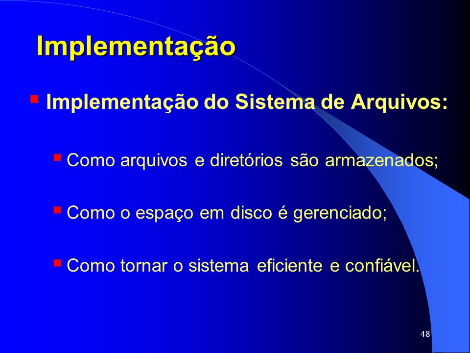 Implementação Implementação do Sistema de Arquivos: