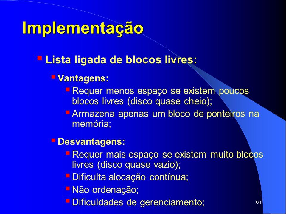 Implementação Lista ligada de blocos livres: Vantagens: