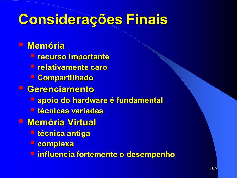 Considerações Finais Memória Gerenciamento Memória Virtual