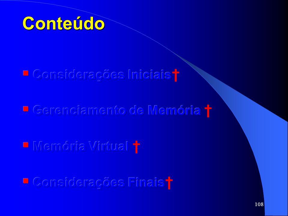 Conteúdo Considerações Iniciais† Gerenciamento de Memória †