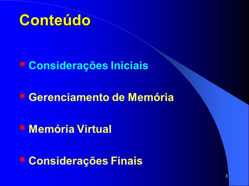 Conteúdo Considerações Iniciais Gerenciamento de Memória