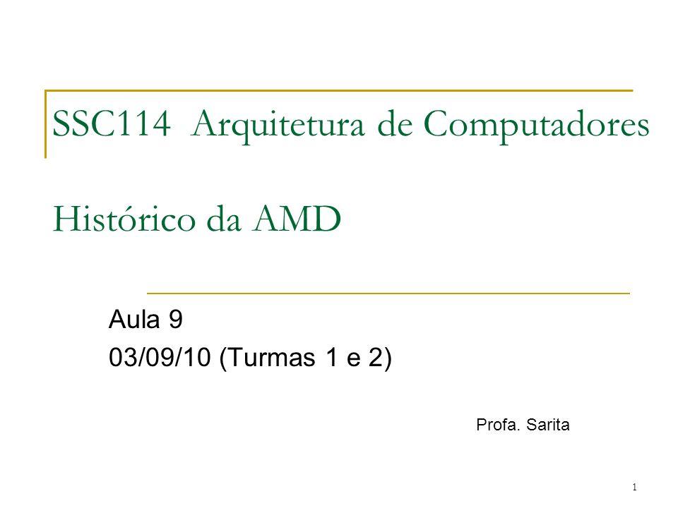 SSC114 Arquitetura de Computadores Histórico da AMD