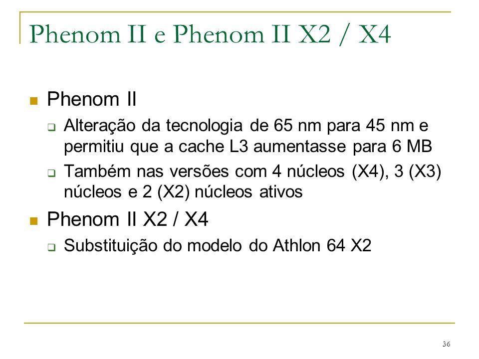 Phenom II e Phenom II X2 / X4