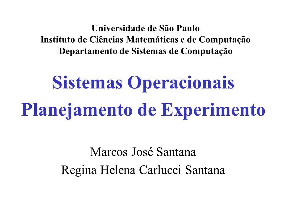 Sistemas Operacionais Planejamento de Experimento