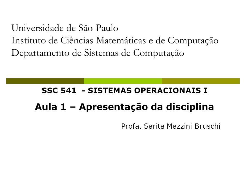 SSC 541 - SISTEMAS OPERACIONAIS I Aula 1 – Apresentação da disciplina